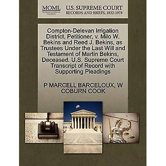 ComptonDelevan Irrigation District Petitioner v. Milo W. Bekins and Reed J. Bekins as Trustees Under the Last Will and Testament of Martin Bekins Deceased. U.S. Supreme Court Transcript of Record by BARCELOUX & P MARCELL