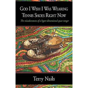 God I Wish I Was Wearing Tennis Shoes Right Now by Nails & Terry