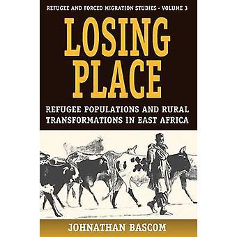 Ort Flüchtlingsgruppen und ländlichen Transformationen in Ostafrika von Bascom & Johnathan verlieren