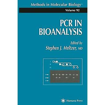 PCR in Bioanalysis by Meltzer & Stephen J.