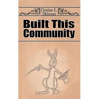 Built This Community by Skinner & Denise L.