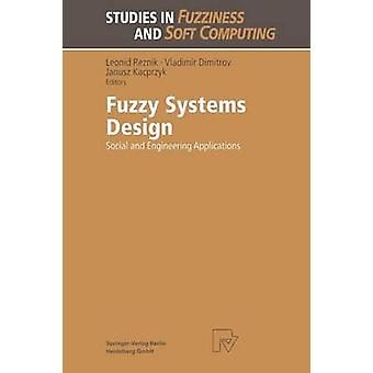 Fuzzy Systems Design  Social and Engineering Applications by Reznik & Leonid