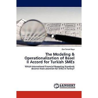 The Modeling  Operationalization of Basel II Accord for Turkish SMEs by Kaya & Can Tansel