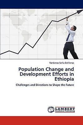 Population Change and DevelopHommest Efforts in Ethiopia by Estifanos & Yordanos Seifu