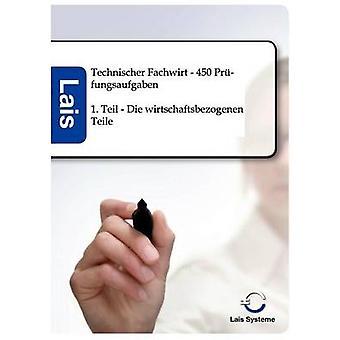 Technischer Fachwirt  450 Prfungsaufgaben by Lais Systeme