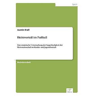 Heimvorteil im Fuball by Kroll & Jasmin