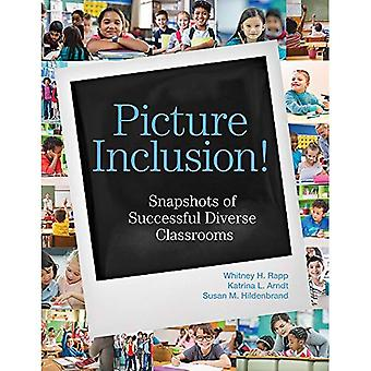 Picture Inclusion!: Snapshots of Successful Diverse Classrooms