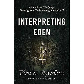 Interpretariato Eden: Una guida alla lettura fedelmente e comprensione Genesi 1-3