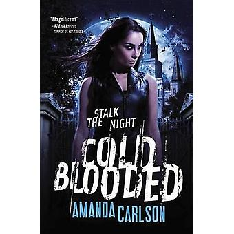 Cold Blooded by Amanda Carlson - Carlson - 9780316205221 Book