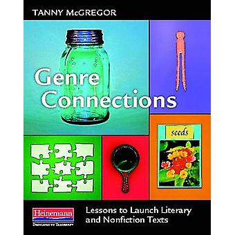 Genre Connections - Lessons to Launch Literary and Nonfiction Texts by