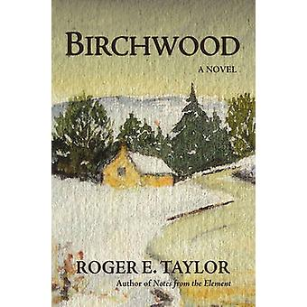 Birchwood by Roger Taylor - 9780595479931 Book