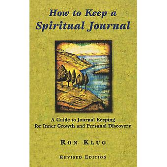 How to Keep a Spiritual Journal - A Guide to Journal Keeping for Inner