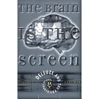 The Brain is the Screen - Deleuze and the Philosophy of Cinema by Greg