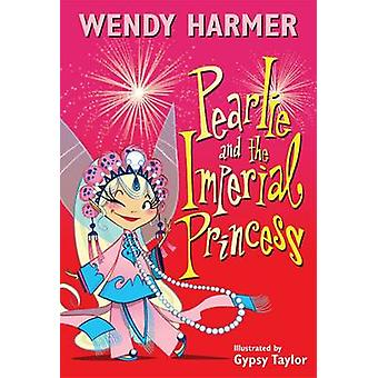 Pearlie and the Imperial Princess by Wendy Harmer - 9780857986283 Book