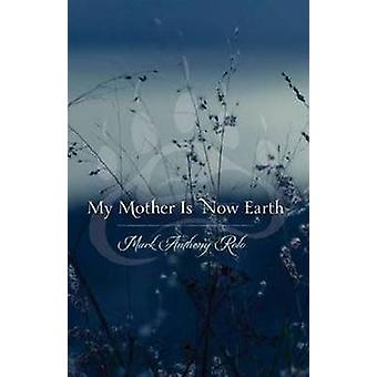 My Mother is Now Earth by Mark Anthony Rolo - 9780873518536 Book