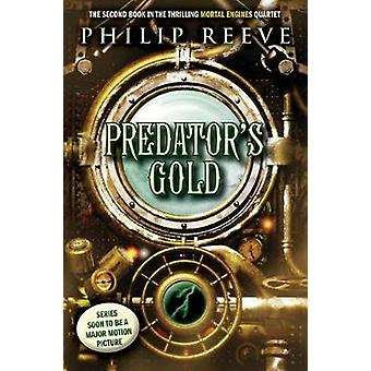 Predator's Gold (Mortal Engines - Book 2) by Philip Reeve - 978133820