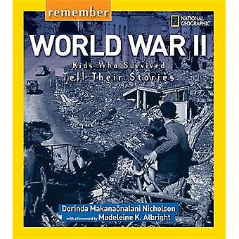 Remember World War II - Kids Who Survived Tell Their Stories by Dorind