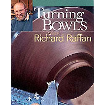 Turning Bowls with Richard Raffin by Richard Raffan - 9781561585083 B