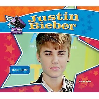 Justin Bieber - Pop Music Superstar by Sarah Tieck - 9781617832246 Book
