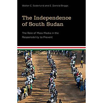 The Independence of South Sudan - The Role of Mass Media in the Respon